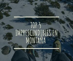 Los 5 imprescindibles en tu mochila de montaña