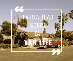 La verdad sobre la Van life